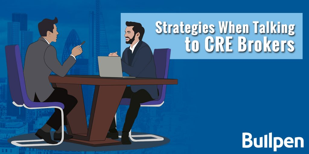 Strategies When Talking to CRE Brokers