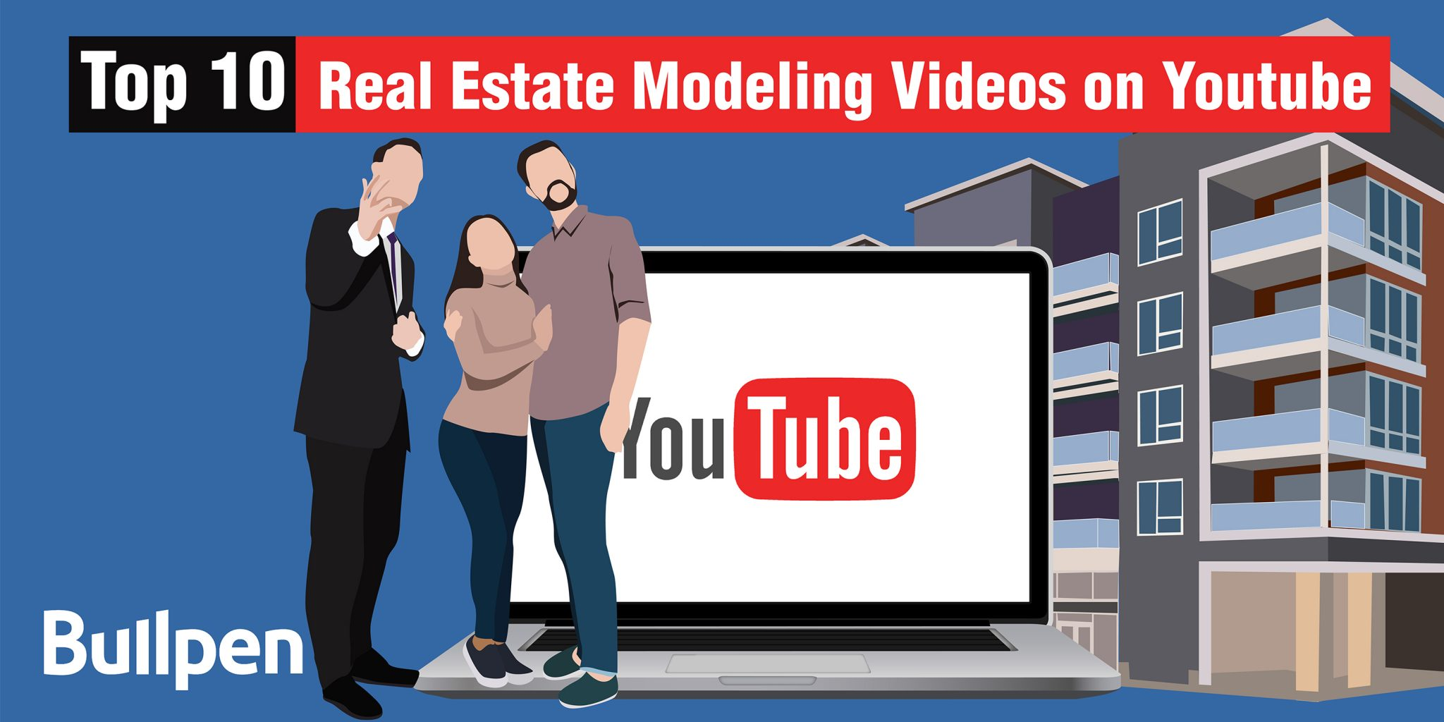 Top 10 Real Estate Modeling Videos on Youtube