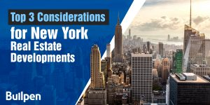 Top 3 Considerations for New York Real Estate Developments