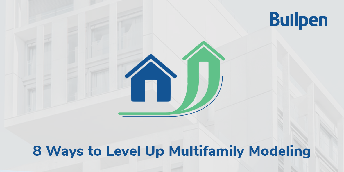 8 Ways to Level Up Multifamily Modeling