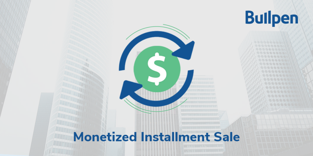 Monetized Installment Sale