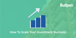 How to Scale Your Investment Business